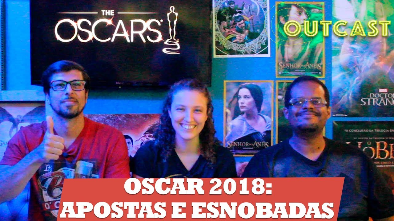 Apostas do Oscar 2018 no Outcast –